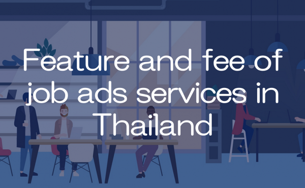 Feature and fee of job ads services in Thailand